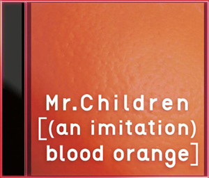 Mr.Children / [(an imitation)blood orange] [CD+DVD] [限定]
