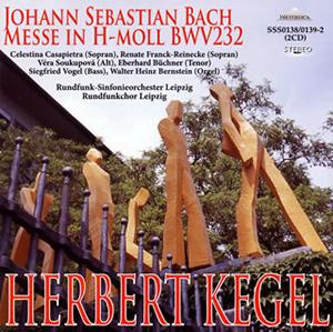 J.S.バッハ:ミサ曲ロ短調BWV232 ケーゲル / ライプツィヒ放送so.&cho. 他 [2CD]