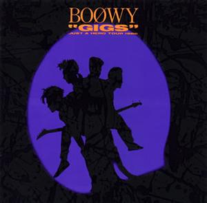 """BOφWY / """"GIGS""""JUST A HERO TOUR 1986 [Blu-spec CD]"""