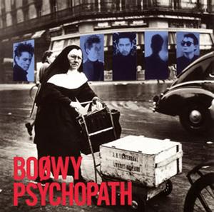 BOφWY / PSYCHOPATH [Blu-spec CD]