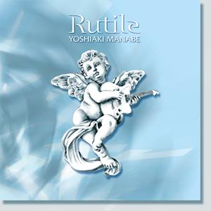 真鍋吉明 / Rutile
