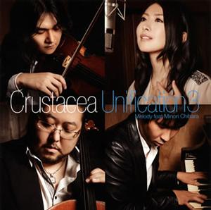 Crustacea / Unification3 Melody feat Minori Chihara