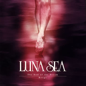 LUNA SEA / The End of the Dream / Rouge