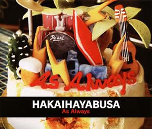 HAKAIHAYABUSA / As Always [廃盤]