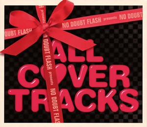 NO DOUBT FLASH presents ALL COVER TRACKS [廃盤]
