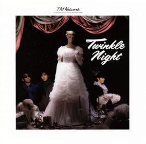 TM NETWORK / TWINKLE NIGHT [Blu-spec CD2]