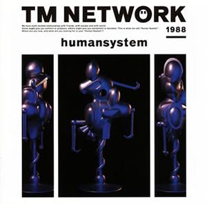 TM NETWORK / humansystem [Blu-spec CD2]