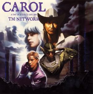 TM NETWORK / CAROL-A DAY IN A GIRL'S LIFE 1991- [Blu-spec CD2]