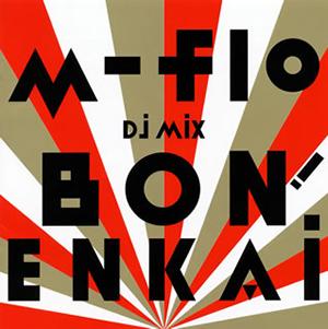 """m-flo / m-flo Dj MiX""""BON!ENKAi"""""""