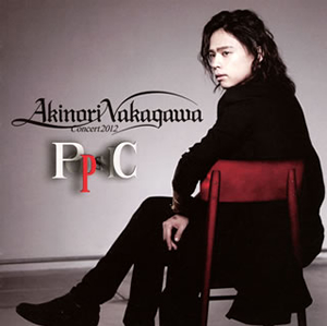 "AKINORI NAKAGAWA CONCERT 2012 ""POPSSIC"" 中川晃教(VO、P) 他"