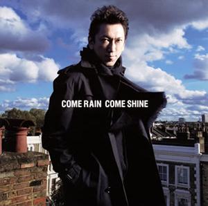 TOMOYASU HOTEI / COME RAIN COME SHINE