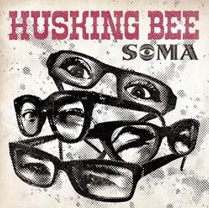 HUSKING BEE / SOMA
