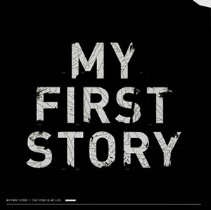 MY FIRST STORY / THE STORY IS MY LIFE