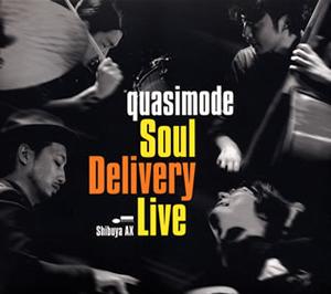 quasimode / Soul Delivery Live Shibuya AX