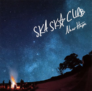 SKA SKA CLUB / NEW HOPE