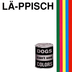 LA-PPISCH / DOGS can't see COLORS[+5] [SHM-CD]