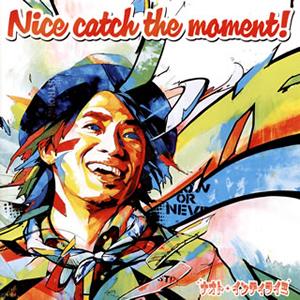ナオト・インティライミ / Nice catch the moment! [CD+DVD] [限定]