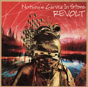 Nothing's Carved In Stone / REVOLT