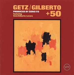 ゲッツ / ジルベルト+50 [SHM-CD]