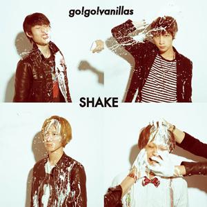 go!go!vanillas / SHAKE