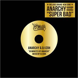 ANARCHY&DJ IZOH / 60 MINUTES OF ANARCHY MIXED BY DJ IZOH