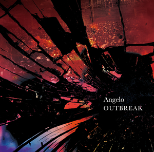 Angelo / OUTBREAK [CD+DVD] [限定]