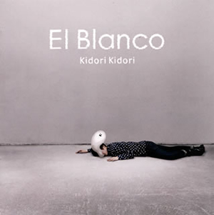 Kidori Kidori / El Blanco