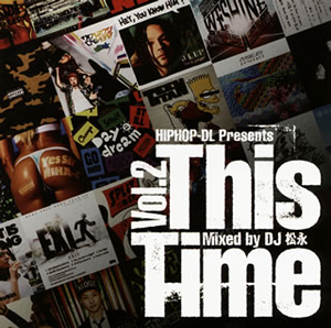 HIPHOP-DL Presents This Time Vol.2 Mixed by DJ松永