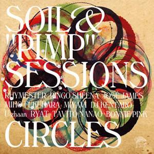 """SOIL&""""PIMP""""SESSIONS / CIRCLES"""