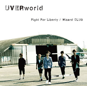 UVERworld / Fight For Liberty / Wizard CLUB