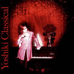 Yoshiki / Yoshiki Classical