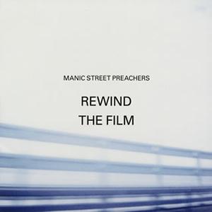 マニック・ストリート・プリーチャーズ / リワインド・ザ・フィルム