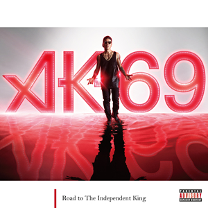 AK-69 / Road to The Independent King [2CD]