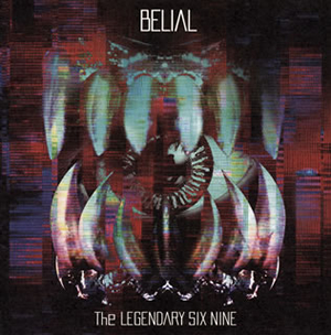 The LEGENDARY SIX NINE / BELIAL [CD+DVD] [限定]