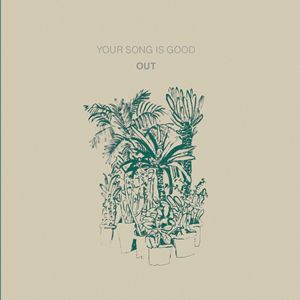 YOUR SONG IS GOOD / OUT [紙ジャケット仕様]