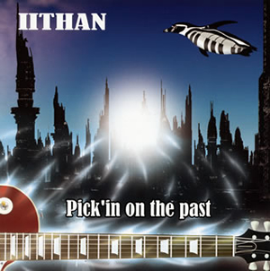 IITHAN / Pick'in on the past
