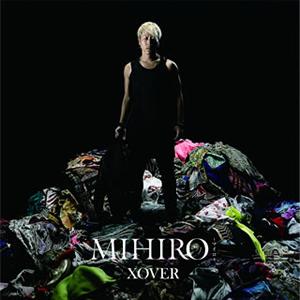 MIHIRO〜マイロ〜 / XOVER