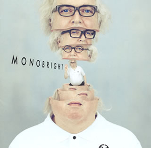 MONOBRIGHT / MONOBRIGHT three