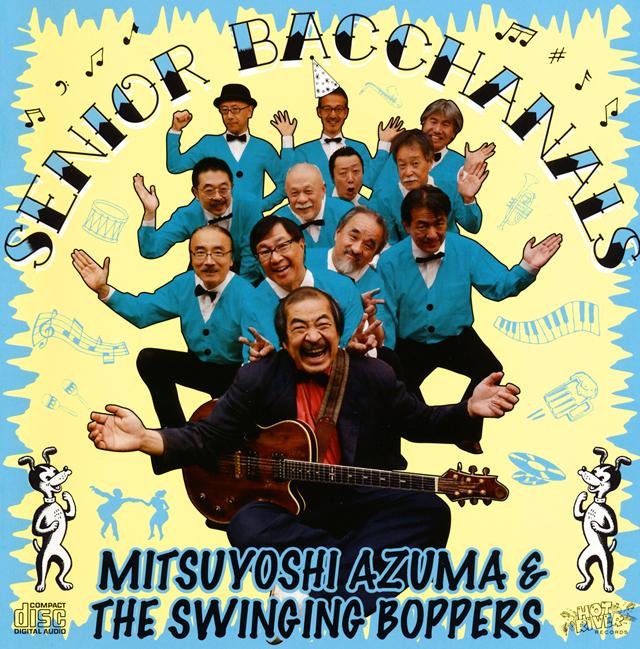 MITSUYOSHI AZUMA&THE SWINGING BOPPERS / SENIOR BACCHANALS