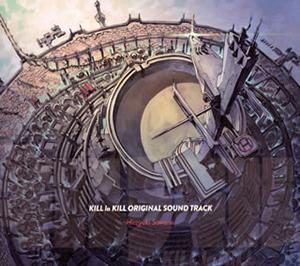 「キルラキル」オリジナルサウンドトラック / 澤野弘之