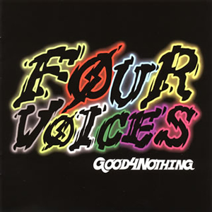GOOD4NOTHING / Four voices