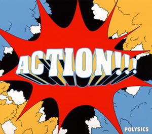 POLYSICS / ACTION!!! [デジパック仕様]