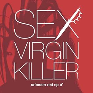 SEX VIRGIN KILLER / crimson red ep ♂
