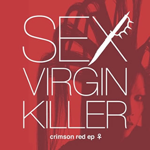 SEX VIRGIN KILLER - crimson red ep ♀ [CD]