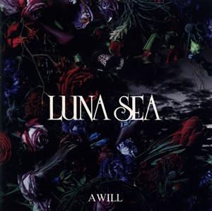LUNA SEA / A WILL
