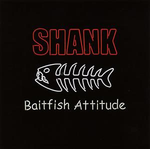 SHANK / Baitfish Attitude