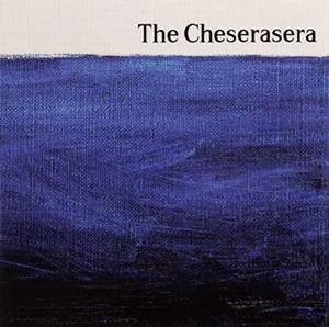 The Cheserasera / The Cheserasera