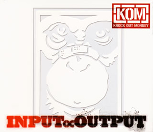 KNOCK OUT MONKEY / INPUT∝OUTPUT