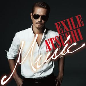 EXILE ATSUSHI / Music