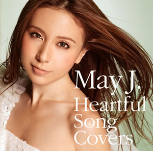 May J. / Heartful Song Covers [CD+DVD]